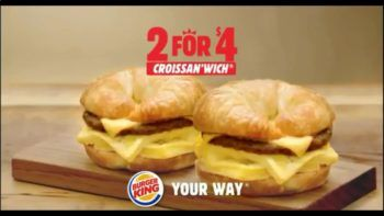 Burger King 2 for $4 Croissan'Wich