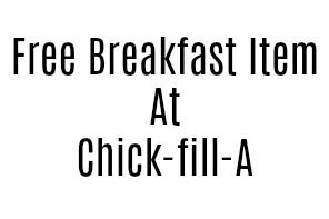 Chick-fil-A Free Breakfast Item